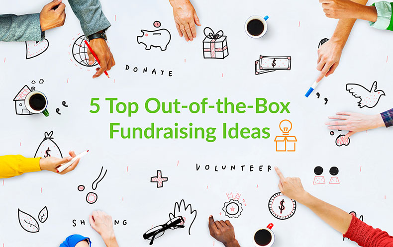 5 Top Out-Of-The-Box Fundraising Ideas